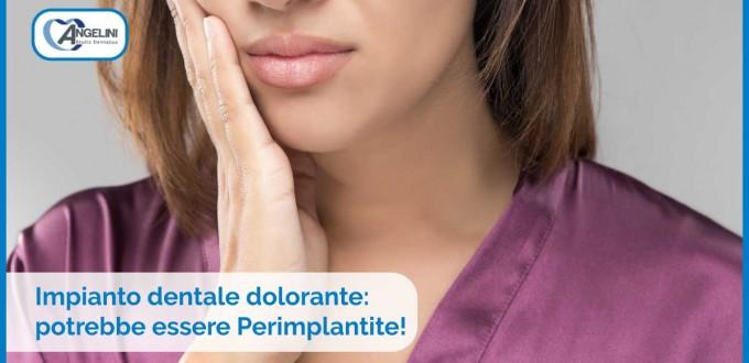 Impianto dentale dolorante: potrebbe essere Perimplantite!